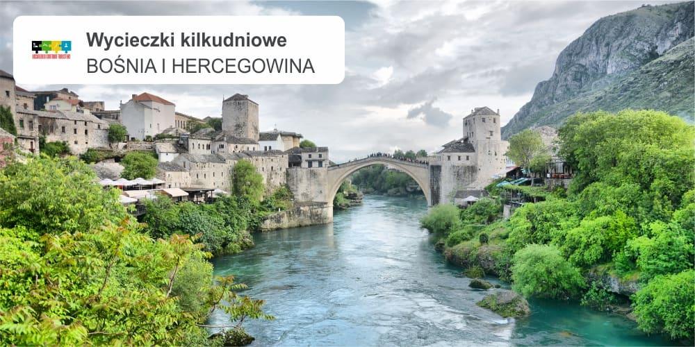 bosna i hercegowina leszek wycieczki kilkudniowe - BOŚNIA I HERCEGOWINA, CZARNOGÓRA, CHORWACJA
