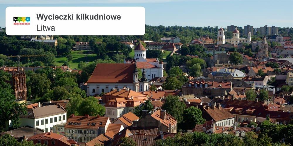 """litwa leszek wycieczki kilkudniowe - LITWA """"Litewski klasyk - Kowno, Wilno, Troki"""""""